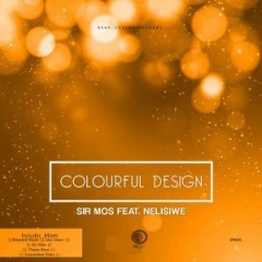 Sir Mos - Colourful Design (Lilac Jeans Remix) Ft. Nelisiwe